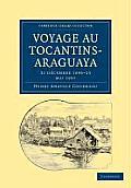 Voyage Au Tocantins-Araguaya: 31 Decembre 1896 23 Mai 1897