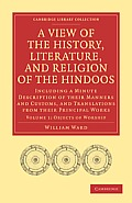 A View of the History, Literature, and Religion of the Hindoos: Including a Minute Description of Their Manners and Customs, and Translations from T