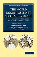 The World Encompassed by Sir Francis Drake: Being His Next Voyage to That to Nombre de Dios (Cambridge Library Collection - Travel and Exploration)