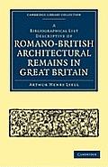 A Bibliographical List Descriptive of Romano-British Architectural Remains in Great Britain