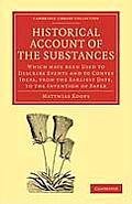 Historical Account of the Substances Which Have Been Used to Describe Events, and to Convey Ideas, F