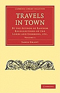 Travels in Town 2 Volume Set: By the Author of Random Recollections of the Lords and Commons, Etc.