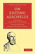 On Editing Aeschylus (Cambridge Library Collection - Cambridge)