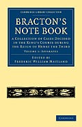 Bracton's Note Book: Apparatus, Volume 1: A Collection of Cases Decided in the King's Courts During the Reign of Henry the Third