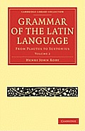 Grammar of the Latin Language - Volume 2