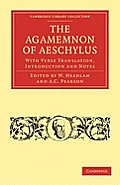 The Agamemnon of Aeschylus: With Verse Translation, Introduction and Notes