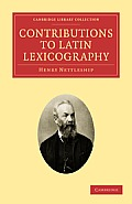 Contributions to Latin Lexicography (Cambridge Library Collection - Classics)