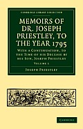 Memoirs of Dr. Joseph Priestley - Volume 1