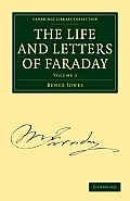 The Life and Letters of Faraday - Volume 2