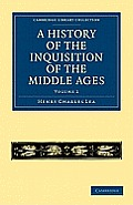A History of the Inquisition of the Middle Ages - Volume 2