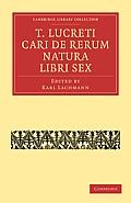 T. Lucreti Cari de Rerum Natura Libri Sex