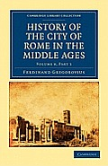 History of the City of Rome in the Middle Ages - Volume 8, Part 2