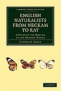 English Naturalists from Neckam to Ray: A Study of the Making of the Modern World