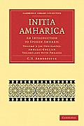 Initia Amharica 2 Part Set: Volume 3, Amharic-English Vocabulary with Phrases: An Introduction to Spoken Amharic (Cambridge Library Collection: Linguistics)
