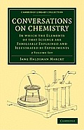 Conversations on Chemistry 2 Volume Set: In Which the Elements of That Science Are Familiarly Explained and Illustrated by Experiments