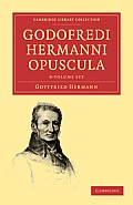 Godofredi Hermanni Opuscula 8 Volume Paperback Set