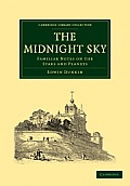 The Midnight Sky: Familiar Notes on the Stars and Planets