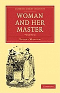 Woman and Her Master - Volume 2