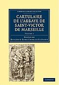 Cartulaire de L'Abbaye de Saint-Victor de Marseille - Volume 1