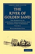 The River of Golden Sand - Volume 2 (Cambridge Library Collection - Travel and Exploration)