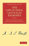 The Life of Jesus, Critically Examined - Volume 2