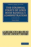 The Colonial Policy of Lord John Russell's Administration - 2-Volume Set
