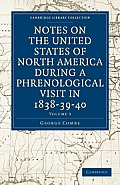 Notes on the United States of North America During a Phrenological Visit in 1838-39-40 - Volume 3