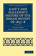 Kaye's and Malleson's History of the Indian Mutiny of 1857 8