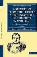 A Selection From The Letters & Despatches Of The First Napoleon - Volume 2 (Cambridge Library Collection:... by Napoleon Bonaparte