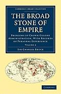 The Broad Stone of Empire - Volume 2