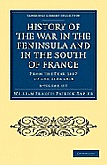 History of the War in the Peninsula and in the South of France 6 Volume Set: From the Year 1807 to the Year 1814