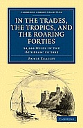 In the Trades, the Tropics, and the Roaring Forties