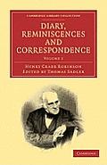 Diary, Reminiscences and Correspondence - Volume 1