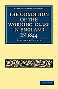 The Condition of the Working-Class in England in 1844: With Preface Written in 1892