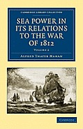 Sea Power in Its Relations to the War of 1812 - Volume 2
