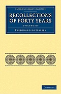 Recollections of Forty Years - 2 Volume Set