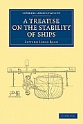 A Treatise on the Stability of Ships (Cambridge Library Collection - History)