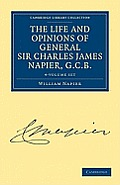 The Life and Opinions of Sir General Charles James Napier, G.C.B. - 4 Volume Set
