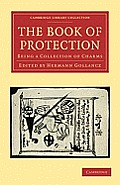 The Book of Protection: Being a Collection of Charms (Cambridge Library Collection - Magic and the Supernatural)