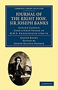 Journal of the Right Hon. Sir Joseph Banks Bart., K.B., P.R.S.: During Captain Cook's First Voyage in HMS Endeavour in 1768-71 to Terra del Fuego, Ota