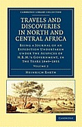Travels and Discoveries in North and Central Africa - Volume 2