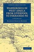 Wanderings in West Africa from Liverpool to Fernando Po - 2 Volume Set