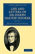 Life and Letters of Sir Joseph Dalton Hooker O.M., G.C.S.I.