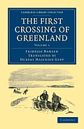 First Crossing of Greenland Volume 1