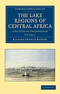 The Lake Regions of Central Africa - Volume 1