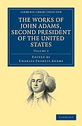 The Works of John Adams, Second President of the United States - Volume 2