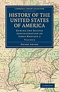 History of the United States of America (1801 1817): Volume 8: During the Second Administration of James Madison 2