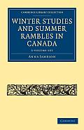 Winter Studies and Summer Rambles in Canada - 3 Volume Paperback Set
