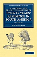 A Historical and Descriptive Narrative of Twenty Years' Residence in South America - 3 Volume Paperback Set