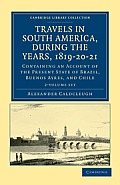 Travels in South America, During the Years, 1819-20-21 - 2 Volume Paperback Set